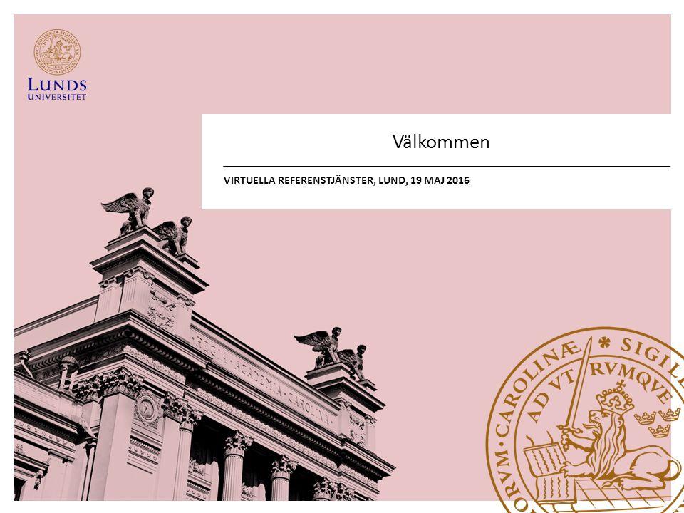 Välkommen VIRTUELLA REFERENSTJÄNSTER, LUND, 19 MAJ 2016