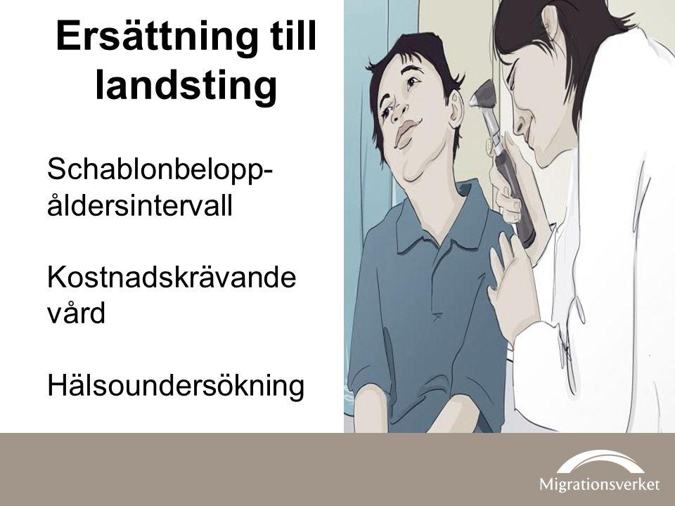 Ersättning till landsting Schablonbelopp- åldersintervall Kostnadskrävande vård Hälsoundersökning