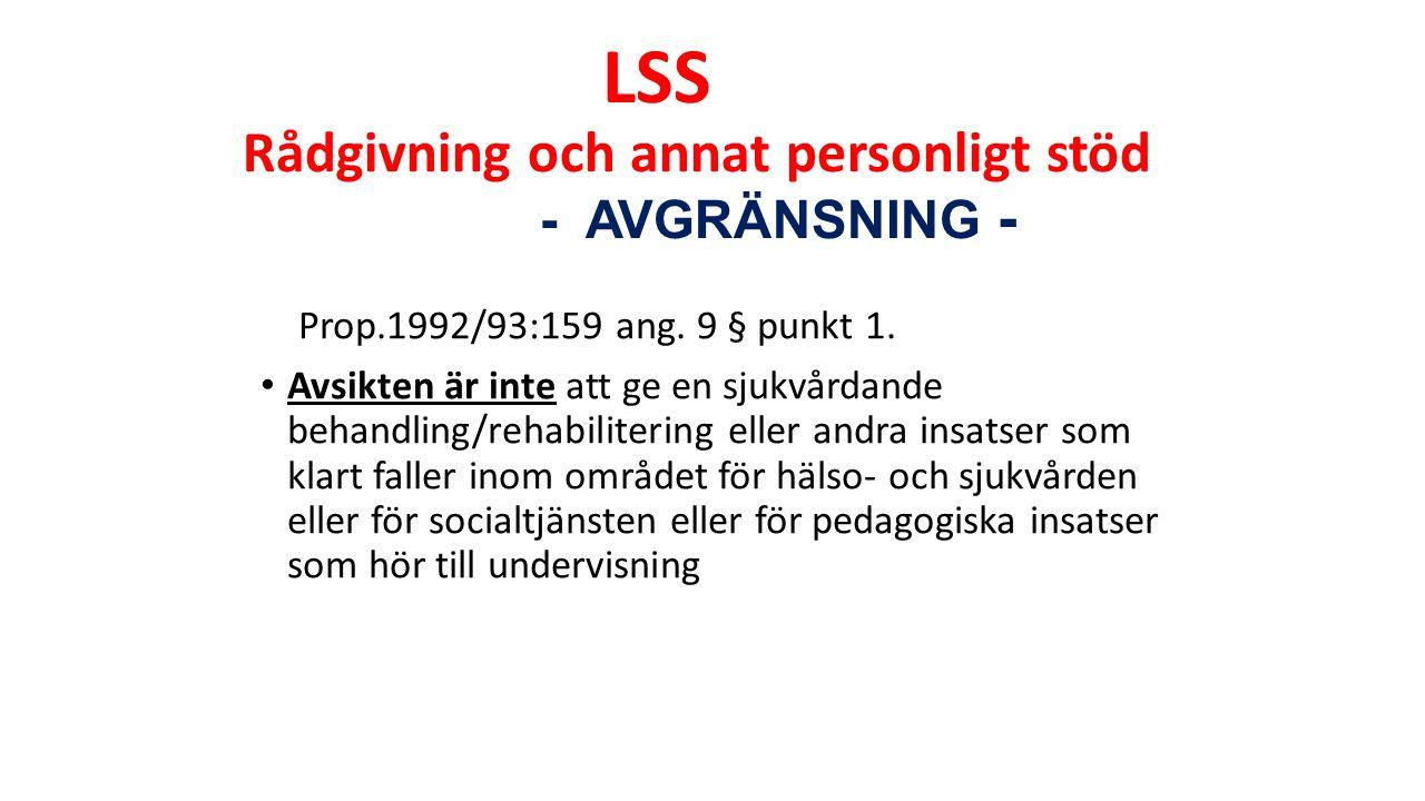 LSS Rådgivning och annat personligt stöd - AVGRÄNSNING - Prop.1992/93:159 ang.