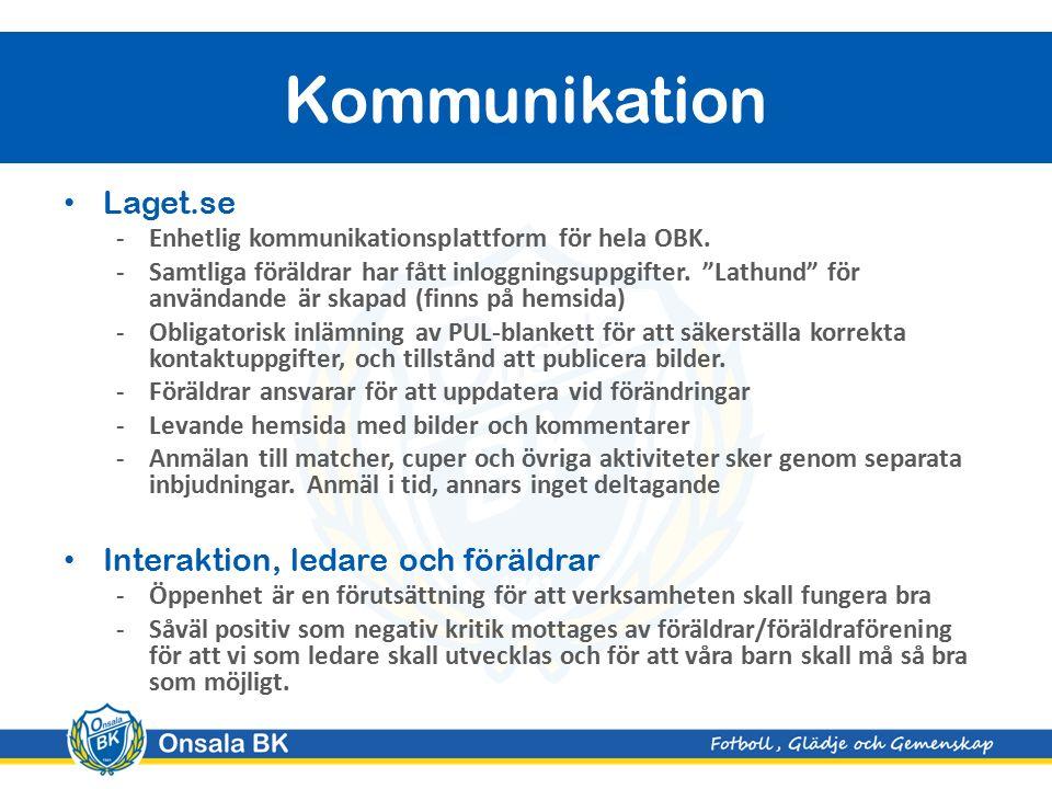 """Laget.se -Enhetlig kommunikationsplattform för hela OBK. -Samtliga föräldrar har fått inloggningsuppgifter. """"Lathund"""" för användande är skapad (finns"""