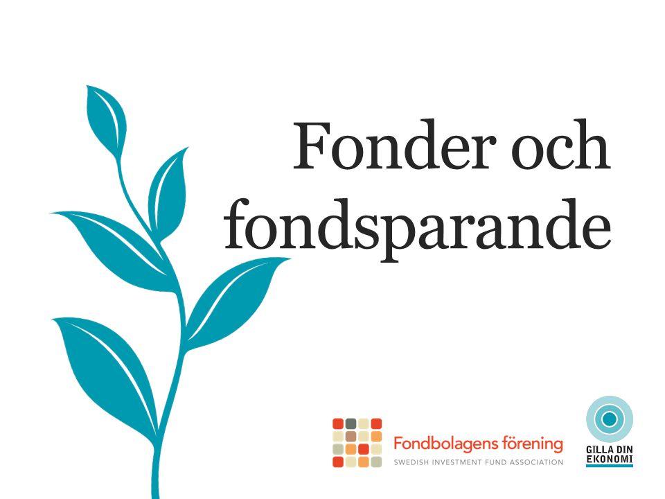 Privat fondsparande Fonder till tjänstepension Premiepension FONDER OCH FONDSPARANDE Nästan alla svenskar sparar i fonder