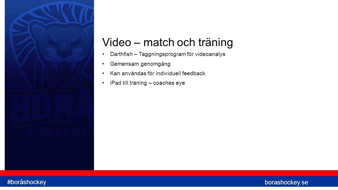 Video – match och träning Darthfish – Taggningsprogram för videoanalys Gemensam genomgång Kan användas för individuell feedback iPad till träning – coaches eye #boråshockey borashockey.se