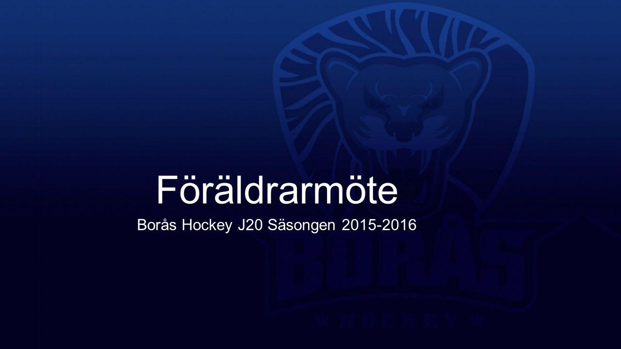 Föräldrarmöte Borås Hockey J20 Säsongen 2015-2016