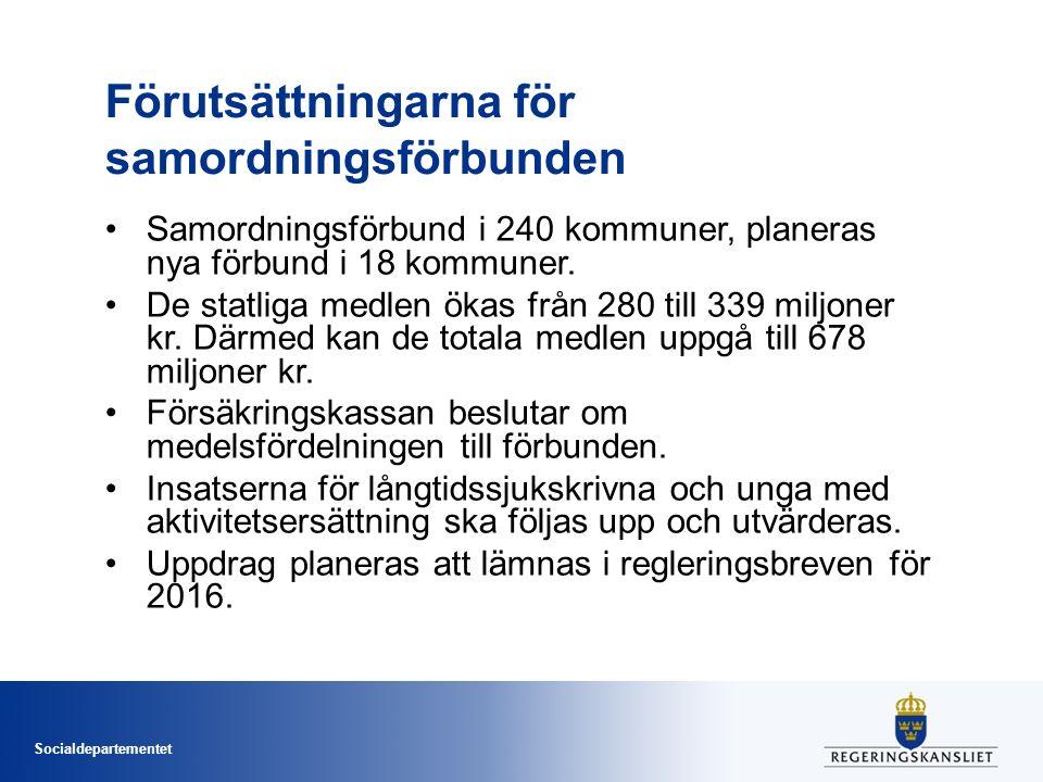 Socialdepartementet Förutsättningarna för samordningsförbunden Samordningsförbund i 240 kommuner, planeras nya förbund i 18 kommuner.