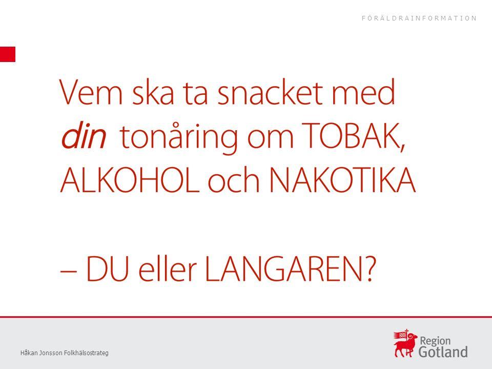 Håkan Jonsson Folkhälsostrateg FÖRÄLDRAINFORMATION