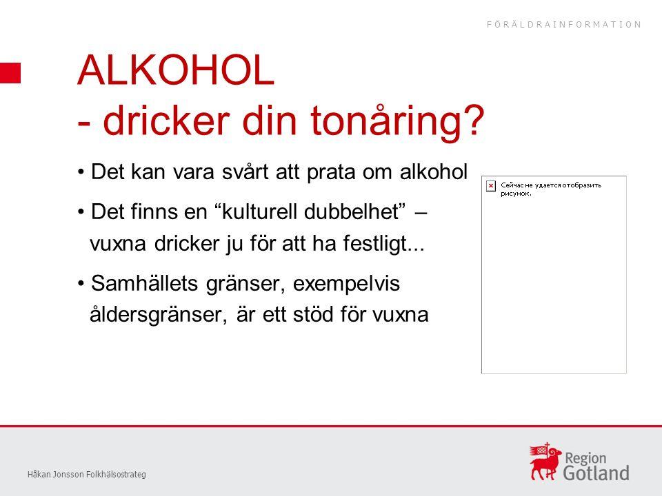 ALKOHOL - dricker din tonåring.