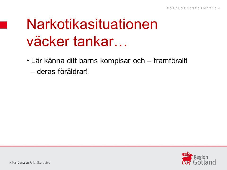 Håkan Jonsson Folkhälsostrateg Lär känna ditt barns kompisar och – framförallt – deras föräldrar.