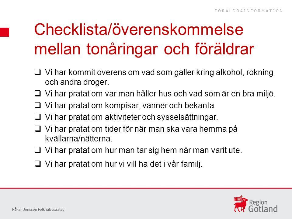 Checklista/överenskommelse mellan tonåringar och föräldrar  Vi har kommit överens om vad som gäller kring alkohol, rökning och andra droger.