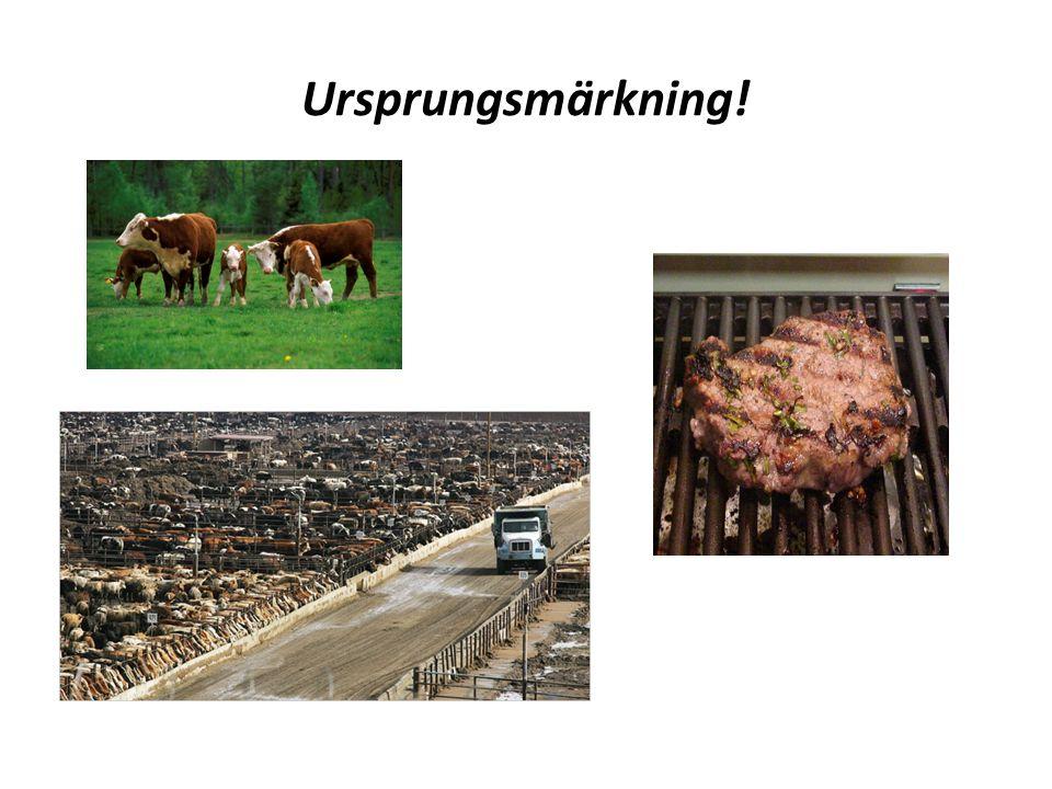 Om ursprungsmärkning Det finns regler för obligatorisk ursprungsmärkning för vissa livsmedel, vilket bl.