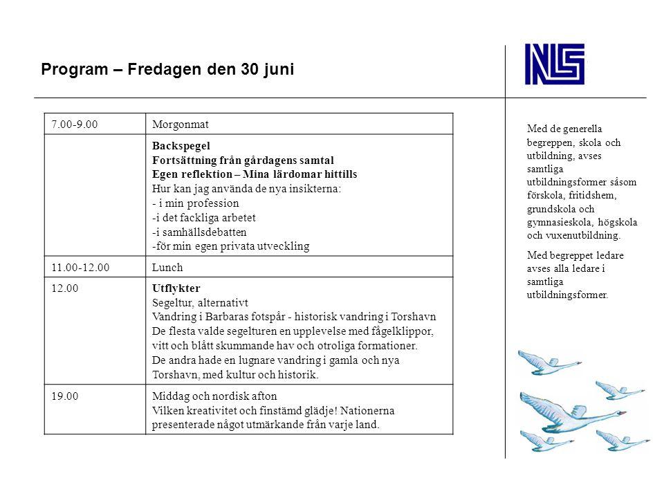 Program – Fredagen den 30 juni Med de generella begreppen, skola och utbildning, avses samtliga utbildningsformer såsom förskola, fritidshem, grundsko
