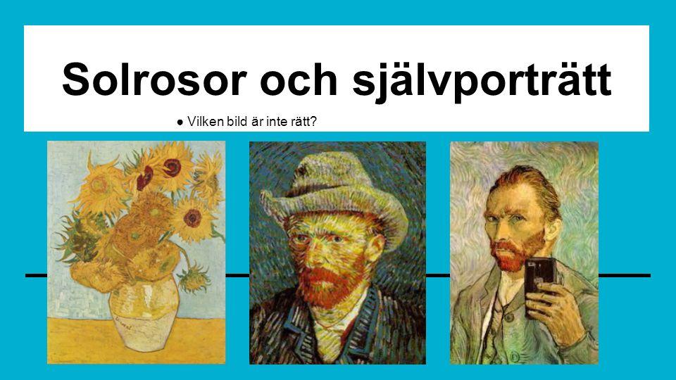 Solrosor och självporträtt ● Vilken bild är inte rätt?