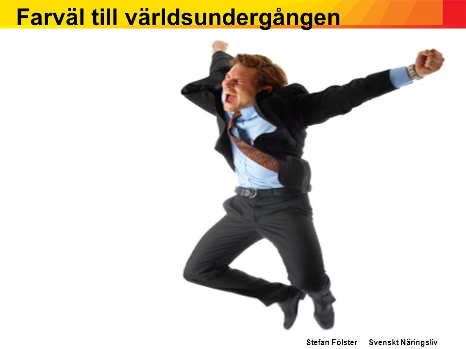 Farväl till världsundergången Stefan Fölster Svenskt Näringsliv