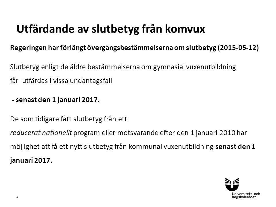 Sv Regeringen har förlängt övergångsbestämmelserna om slutbetyg (2015-05-12) Slutbetyg enligt de äldre bestämmelserna om gymnasial vuxenutbildning får utfärdas i vissa undantagsfall - senast den 1 januari 2017.