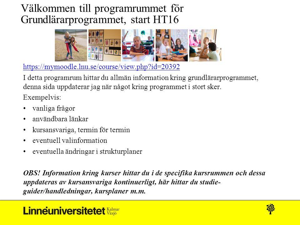 Välkommen till programrummet för Grundlärarprogrammet, start HT16 https://mymoodle.lnu.se/course/view.php?id=20392 I detta programrum hittar du allmän information kring grundlärarprogrammet, denna sida uppdaterar jag när något kring programmet i stort sker.