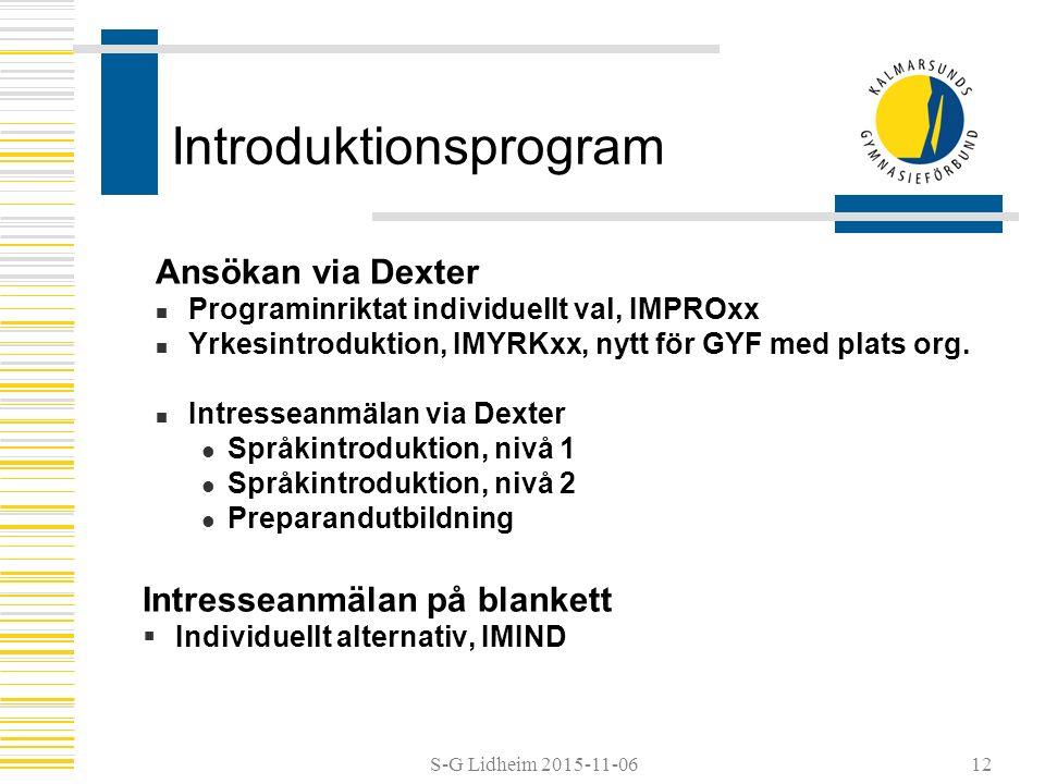 S-G Lidheim 2015-11-06 Introduktionsprogram Ansökan via Dexter Programinriktat individuellt val, IMPROxx Yrkesintroduktion, IMYRKxx, nytt för GYF med plats org.