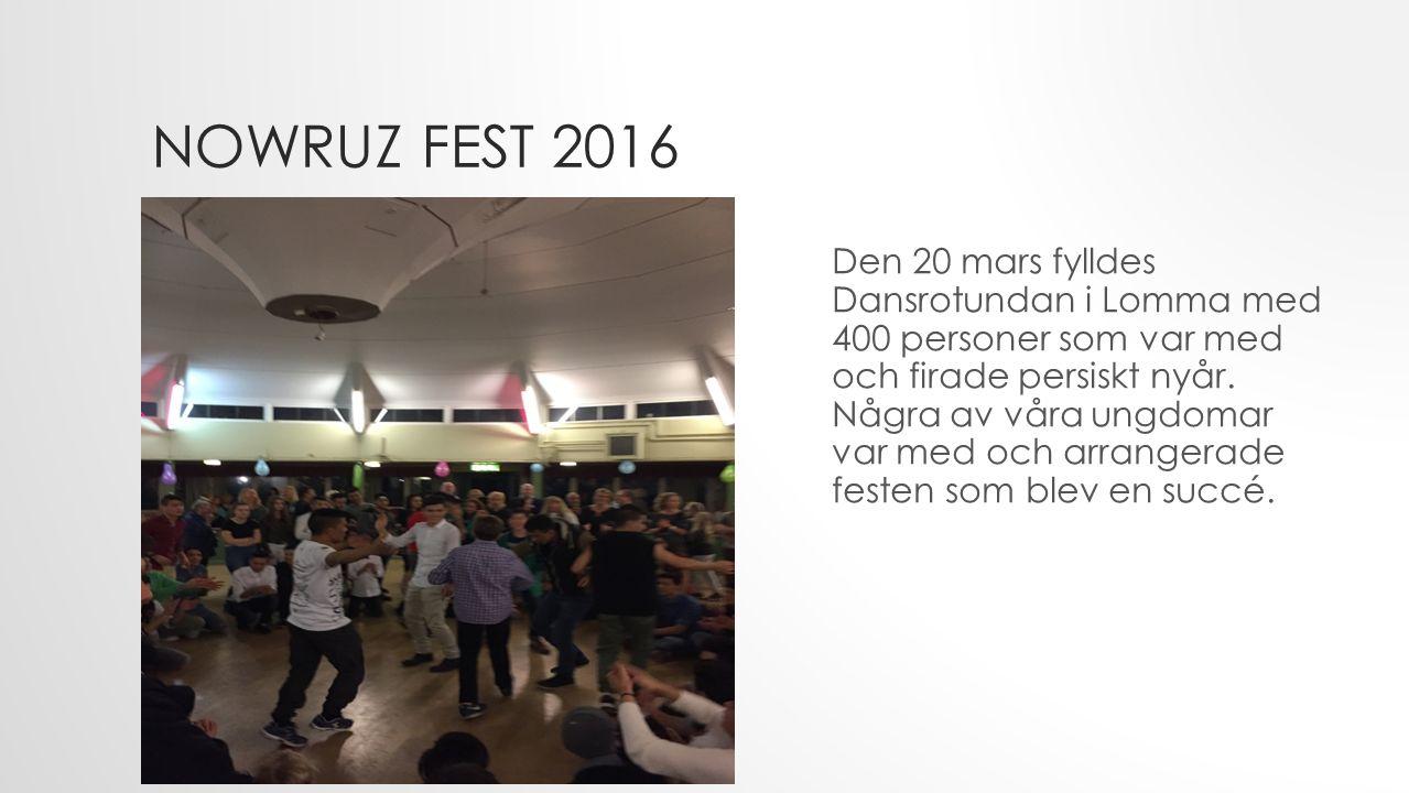 NOWRUZ FEST 2016 Den 20 mars fylldes Dansrotundan i Lomma med 400 personer som var med och firade persiskt nyår.