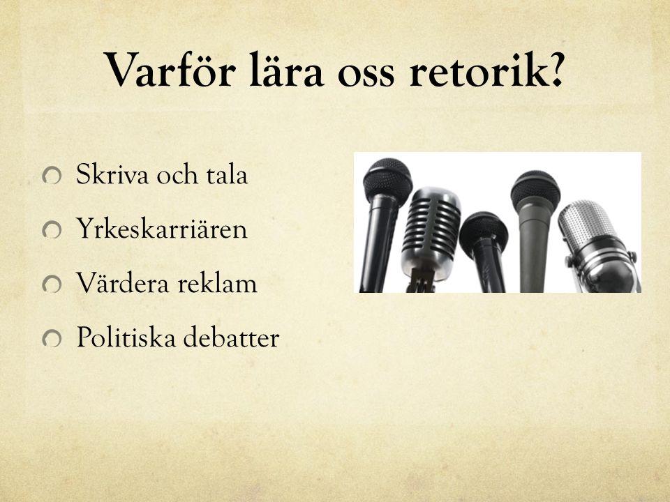 Varför lära oss retorik Skriva och tala Yrkeskarriären Värdera reklam Politiska debatter