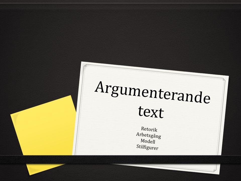 Argumenterande text Retorik Arbetsgång Modell Stilfigurer
