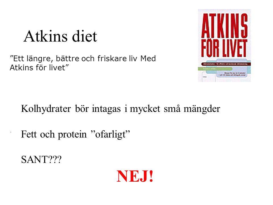"""Atkins diet Kolhydrater bör intagas i mycket små mängder Fett och protein """"ofarligt"""" SANT??? """"Ett längre, bättre och friskare liv Med Atkins för livet"""