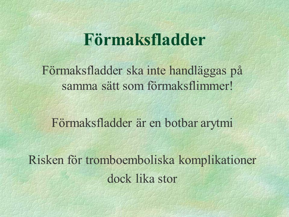 Förmaksfladder Förmaksfladder ska inte handläggas på samma sätt som förmaksflimmer.