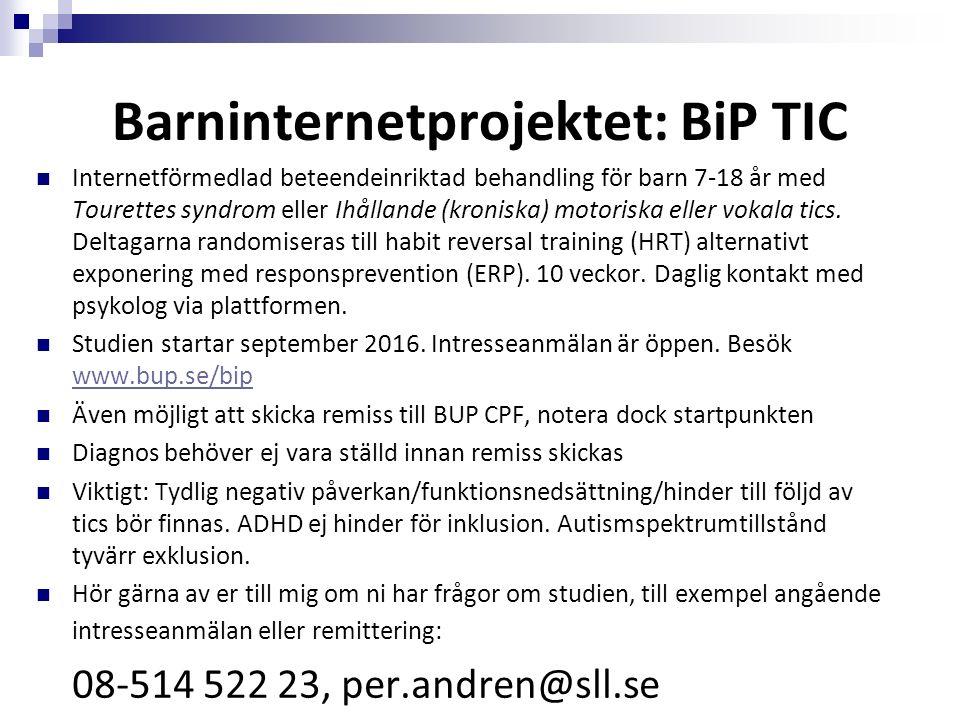 Barninternetprojektet: BiP TIC Internetförmedlad beteendeinriktad behandling för barn 7-18 år med Tourettes syndrom eller Ihållande (kroniska) motoriska eller vokala tics.