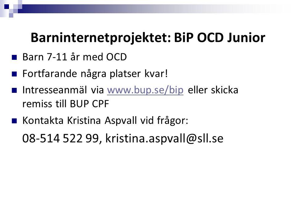 Barninternetprojektet: BiP OCD Junior Barn 7-11 år med OCD Fortfarande några platser kvar.