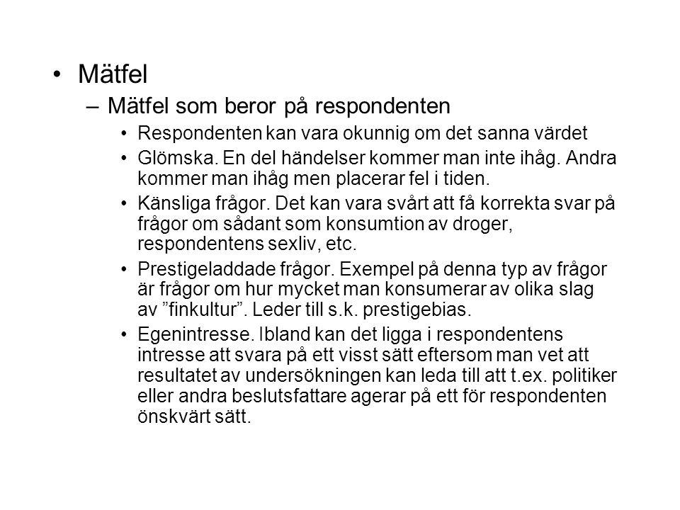 Mätfel –Mätfel som beror på respondenten Respondenten kan vara okunnig om det sanna värdet Glömska.
