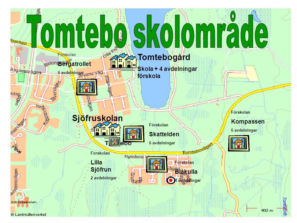 Förskolan Kompassen 6 avdelningar Förskolan Skattelden 6 avdelningar Förskolan Bergatrollet 6 avdelningar Tomtebogård Skola + 4 avdelningar förskola F