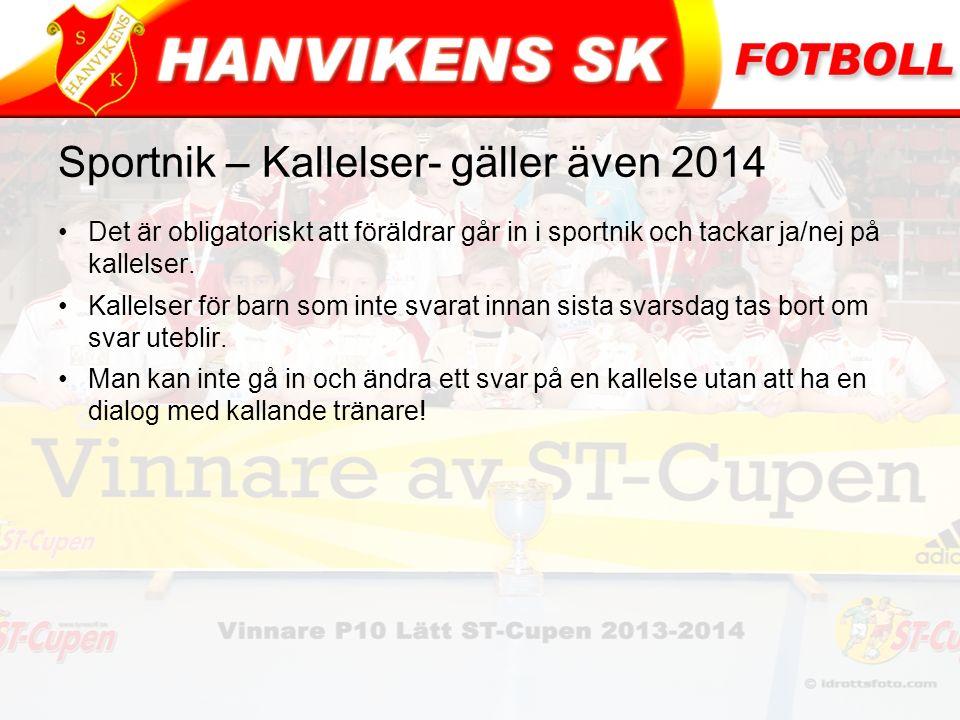 Sportnik – Kallelser- gäller även 2014 Det är obligatoriskt att föräldrar går in i sportnik och tackar ja/nej på kallelser.