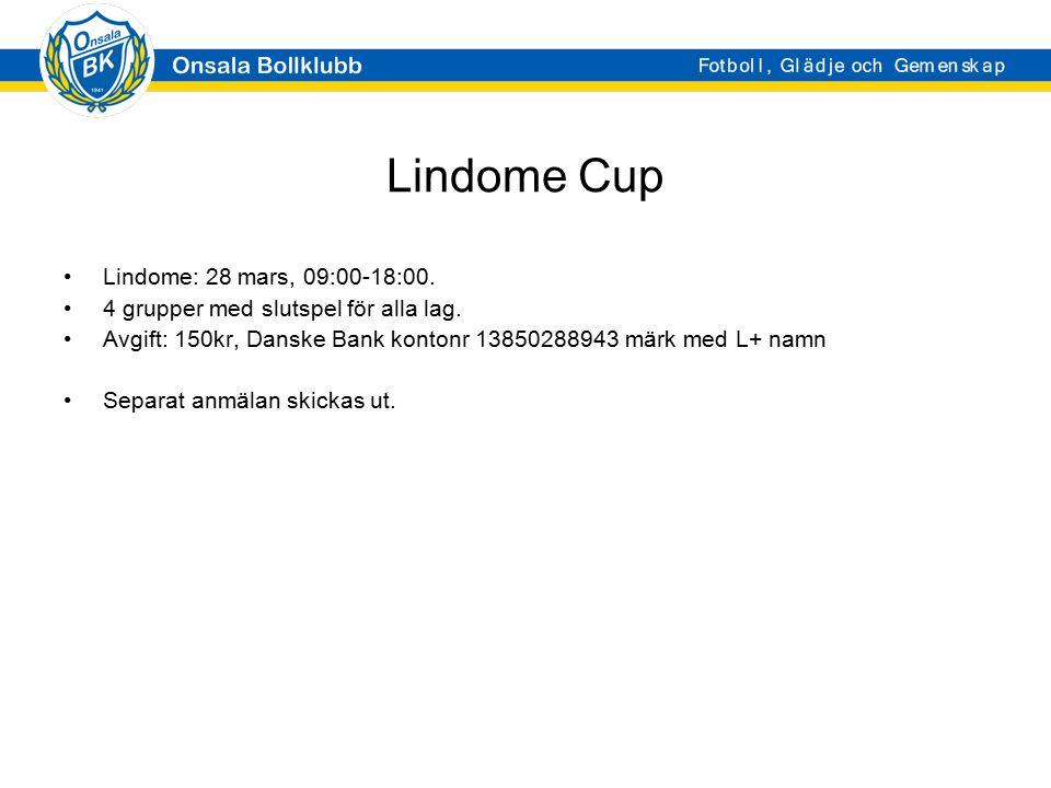 Lindome Cup Lindome: 28 mars, 09:00-18:00. 4 grupper med slutspel för alla lag. Avgift: 150kr, Danske Bank kontonr 13850288943 märk med L+ namn Separa