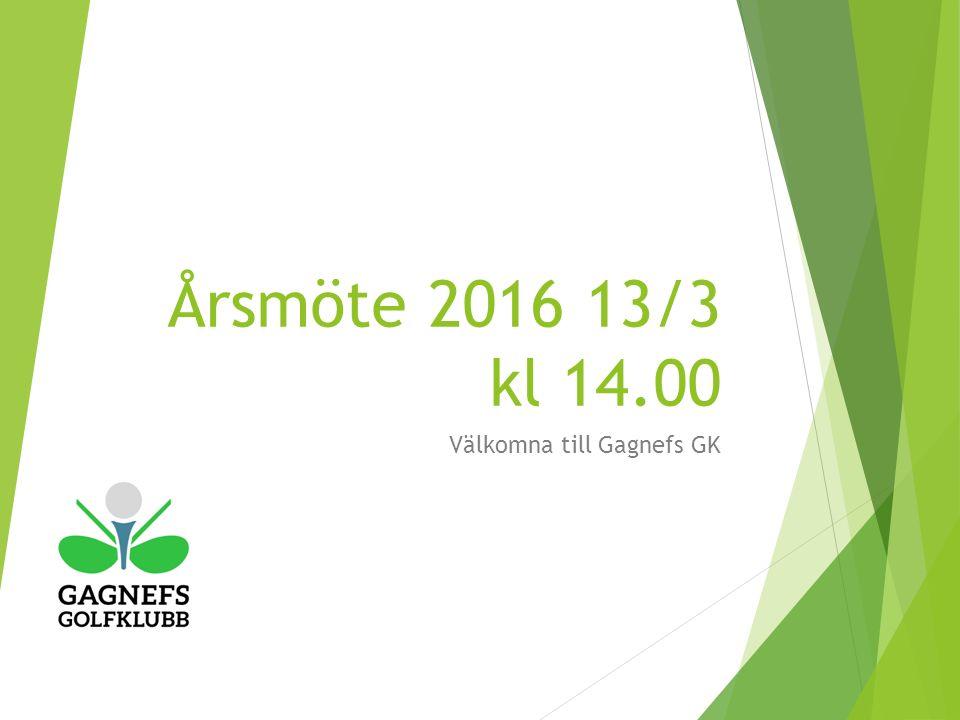 Årsmöte 2016 13/3 kl 14.00 Välkomna till Gagnefs GK