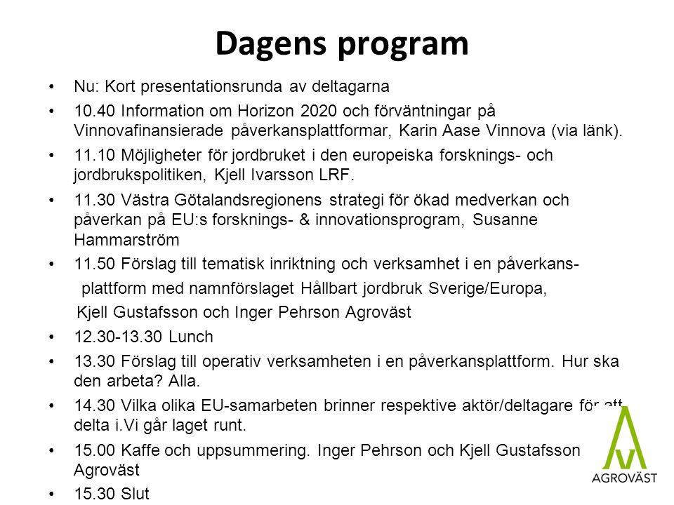 Dagens program Nu: Kort presentationsrunda av deltagarna 10.40 Information om Horizon 2020 och förväntningar på Vinnovafinansierade påverkansplattformar, Karin Aase Vinnova (via länk).
