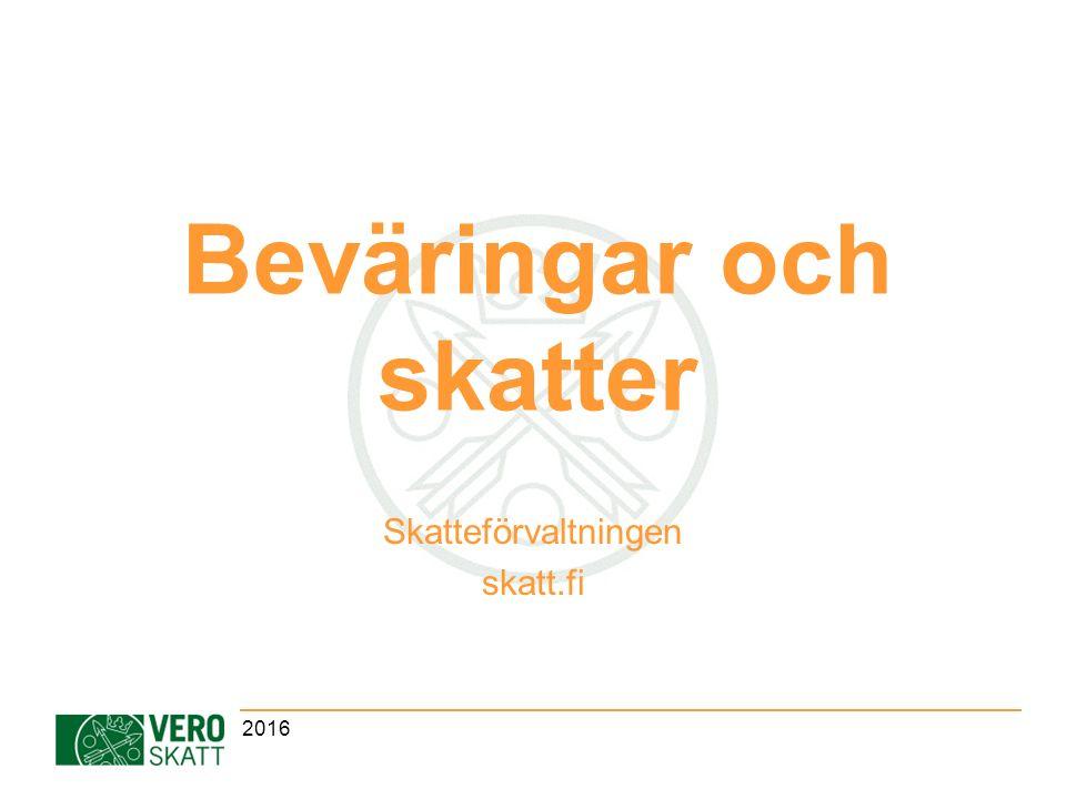 Beväringar och skatter Skatteförvaltningen skatt.fi 2016
