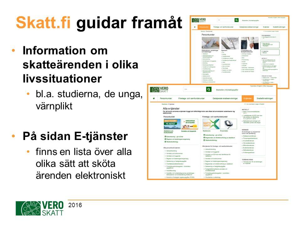 Skatt.fi guidar framåt Information om skatteärenden i olika livssituationer bl.a.