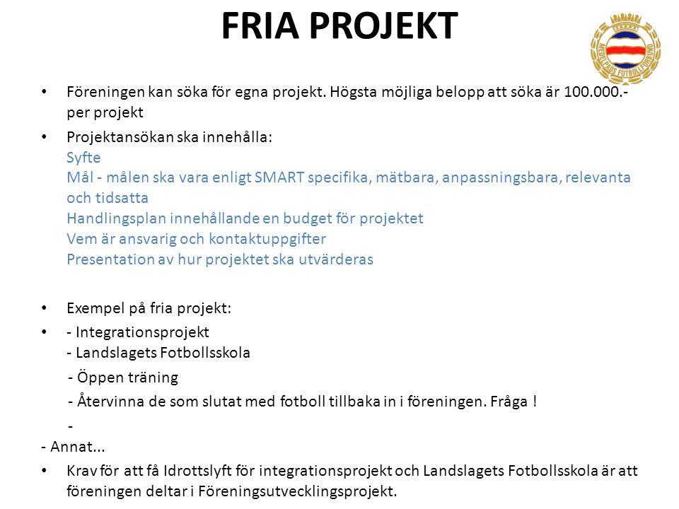 FRIA PROJEKT Föreningen kan söka för egna projekt.