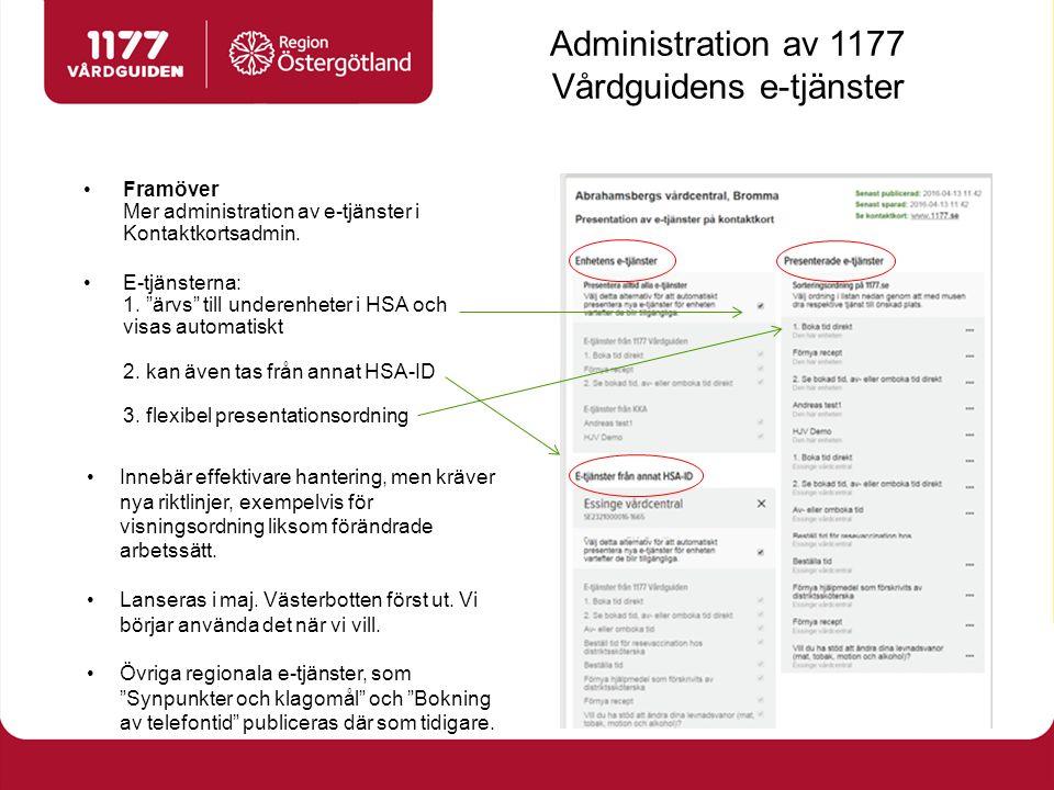 Framöver Mer administration av e-tjänster i Kontaktkortsadmin.