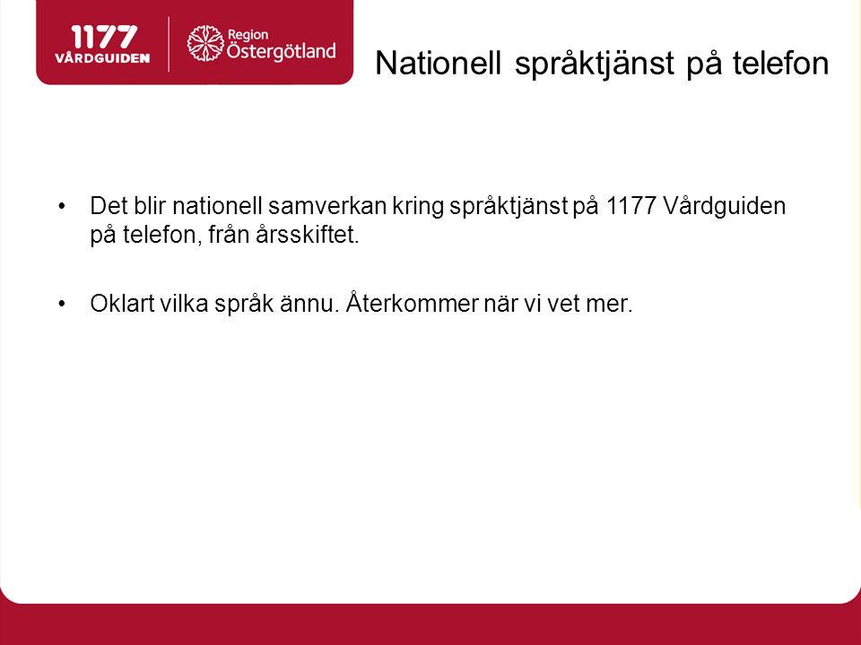 Nationell språktjänst på telefon Det blir nationell samverkan kring språktjänst på 1177 Vårdguiden på telefon, från årsskiftet.
