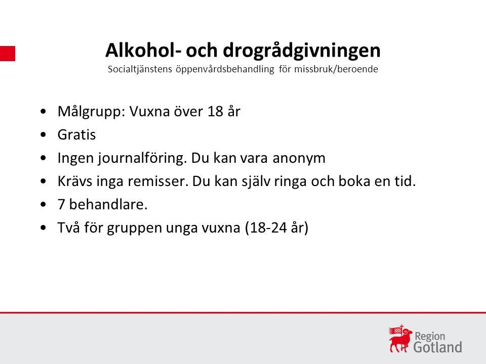 Målgrupp: Vuxna över 18 år Gratis Ingen journalföring.