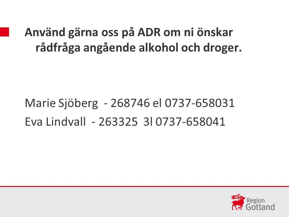 Använd gärna oss på ADR om ni önskar rådfråga angående alkohol och droger.