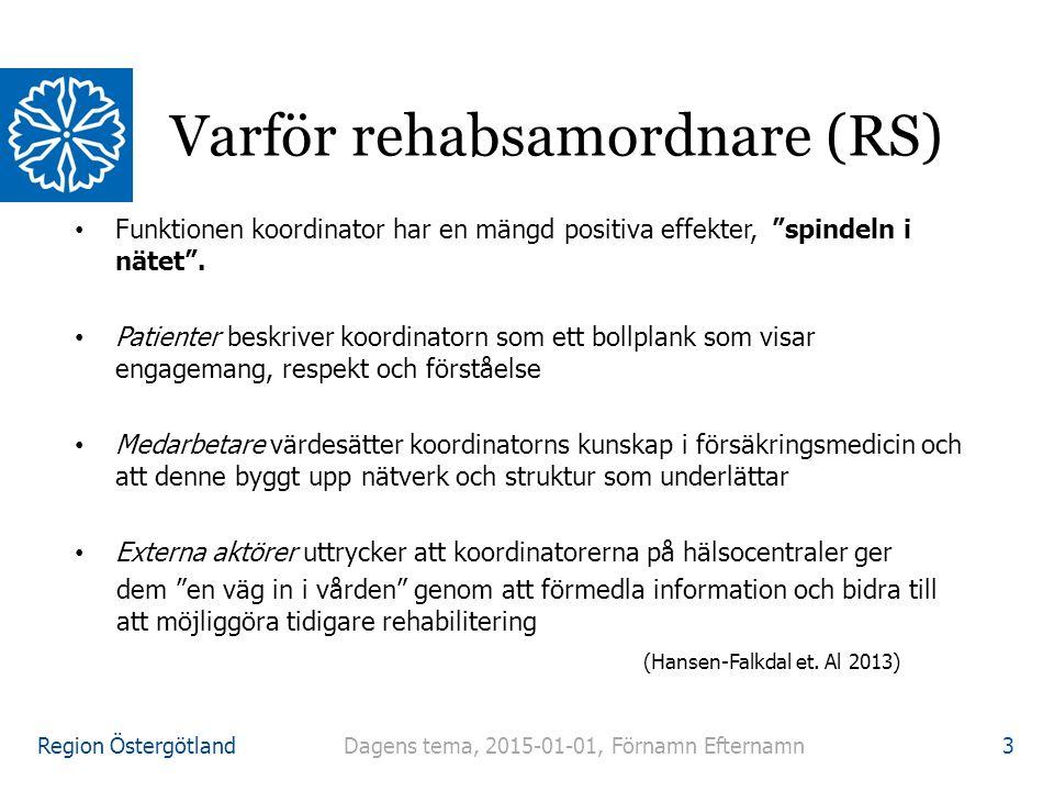 Region Östergötland Funktionen koordinator har en mängd positiva effekter, spindeln i nätet .