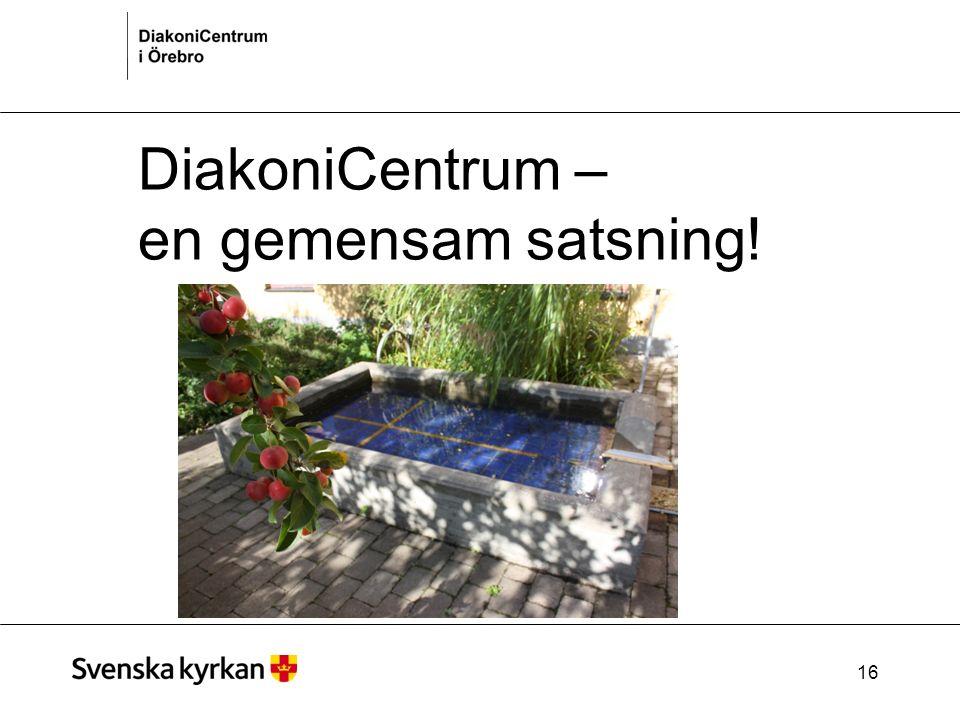 DiakoniCentrum – en gemensam satsning! 16