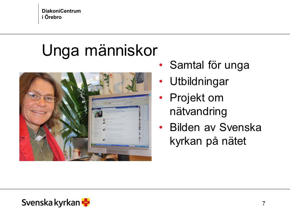 7 Unga människor Samtal för unga Utbildningar Projekt om nätvandring Bilden av Svenska kyrkan på nätet