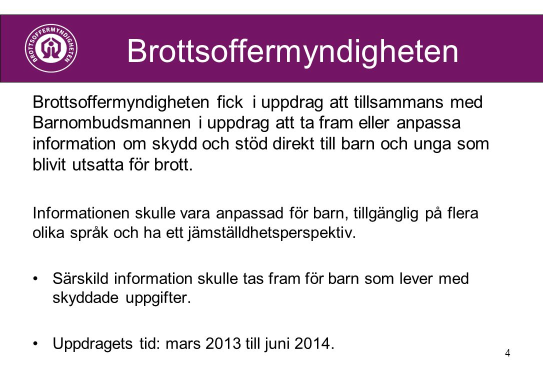 15 Brottsoffermyndigheten jagvillveta.se ulf.hjerppe@brottsoffermyndigheten.se