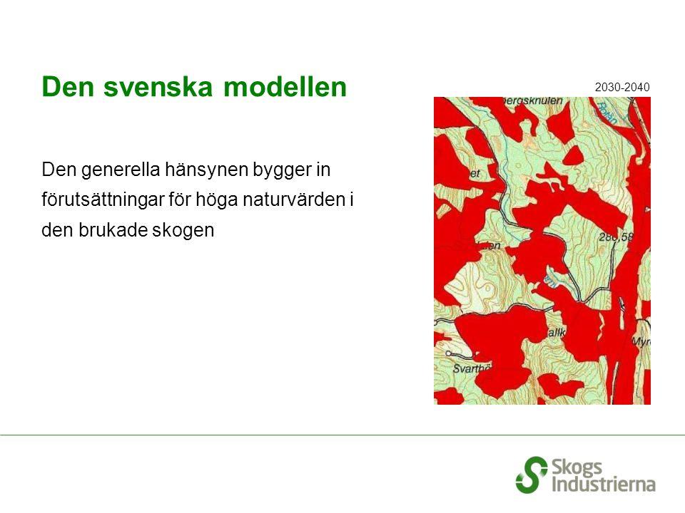Den svenska modellen Den generella hänsynen bygger in förutsättningar för höga naturvärden i den brukade skogen 2030-2040