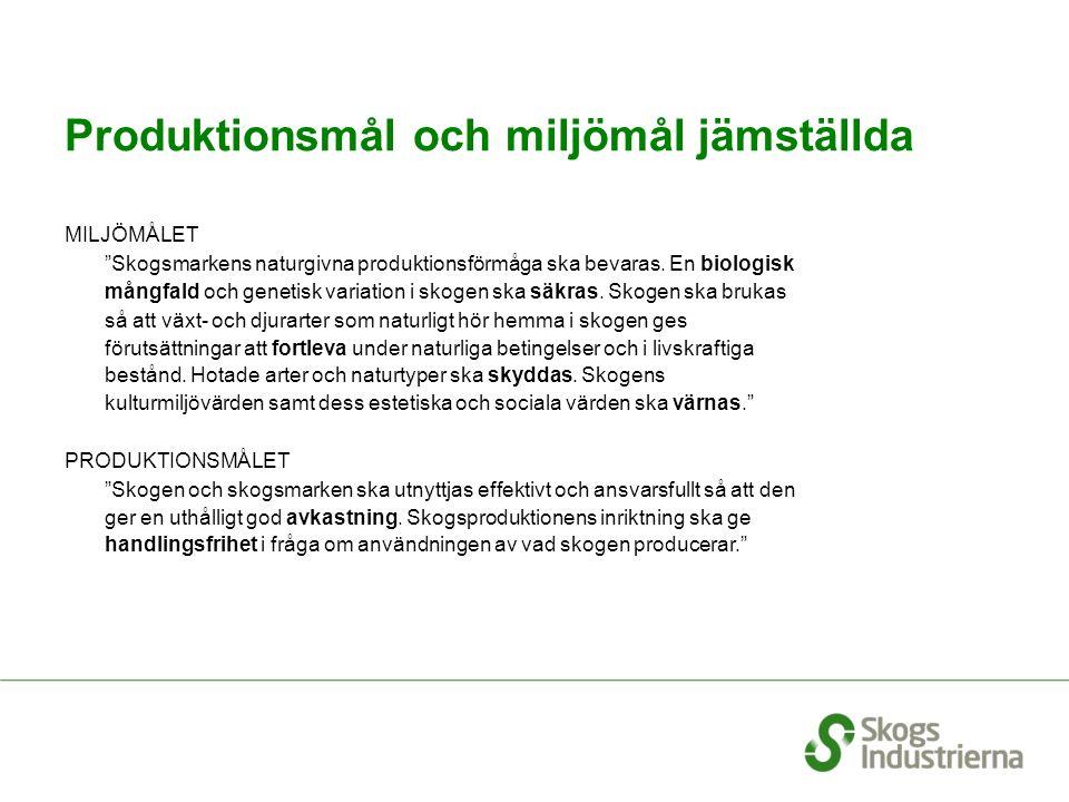 """Produktionsmål och miljömål jämställda MILJÖMÅLET """"Skogsmarkens naturgivna produktionsförmåga ska bevaras. En biologisk mångfald och genetisk variatio"""