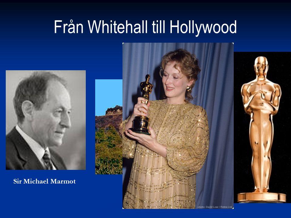 Från Whitehall till Hollywood Sir Michael Marmot