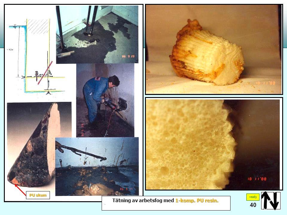 41 1-komp. PU resin Injektering av dilatationsfogar med 1-komp. PU resin ready
