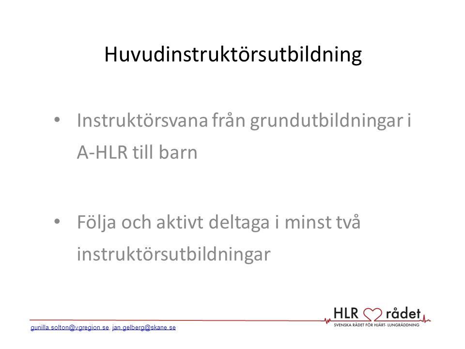 Huvudinstruktörsutbildning Instruktörsvana från grundutbildningar i A-HLR till barn Följa och aktivt deltaga i minst två instruktörsutbildningar gunil