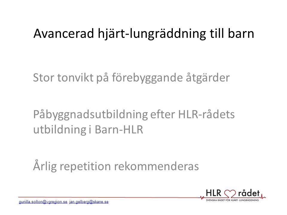 Avancerad hjärt-lungräddning till barn Stor tonvikt på förebyggande åtgärder Påbyggnadsutbildning efter HLR-rådets utbildning i Barn-HLR Årlig repetit
