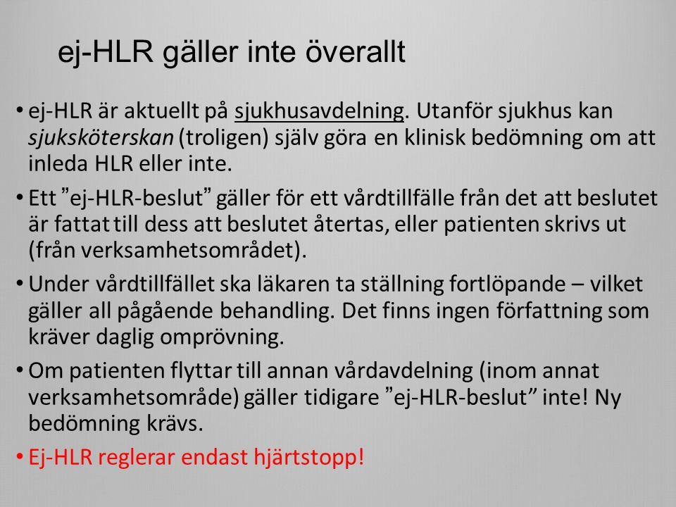 ej-HLR gäller inte överallt ej-HLR är aktuellt på sjukhusavdelning.